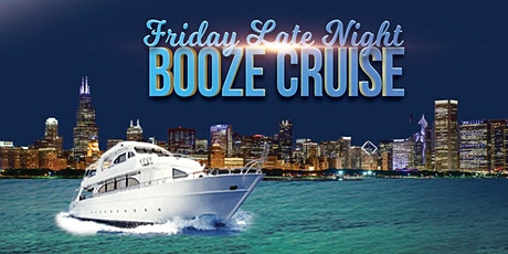 Friday Late Night Booze Cruise aboard Chicago  Spirit tickets