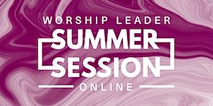 Worship Leader Summer Session — ONLINE