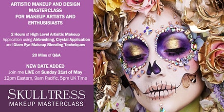 SKULLTRESS MASTERCLASS LIVE / CREATIVE MAKEUP / 31ST MAY 2020 tickets