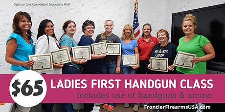 LADIES FIRST FIREARMS CLASS - Includes Handguns & Ammo tickets