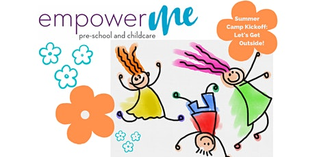 EmpowerME Summer Camp Kick-off: Let's Get Outside! Week of 6/8-6/12 tickets
