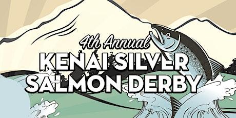 Fourth Annual Kenai Silver Salmon Derby tickets