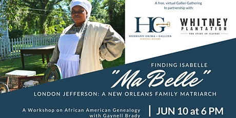 """Finding Isabelle""""Ma Belle"""" London Jefferson: A New Orleans Family Matriarch tickets"""