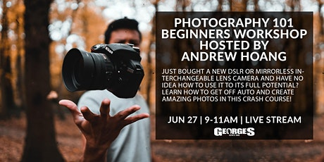 Beginner Photography Workshop by GeorgesCamerasTV (Andrew Hoang) tickets