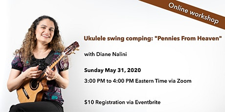 "Ukulele swing comping: ""Pennies From Heaven"" (online) tickets"