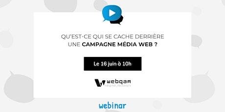 Webinar Gratuit : Qu'est-ce qui se cache derrière une campagne média web ? billets