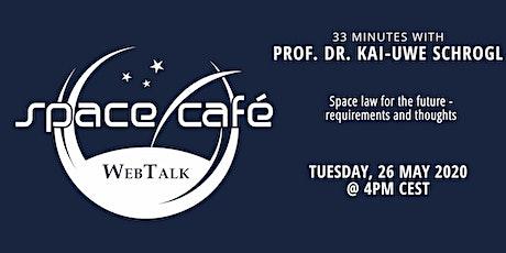 """Space Café WebTalk -  """"33 minutes with Prof. Dr. Kai-Uwe Schrogl"""" tickets"""