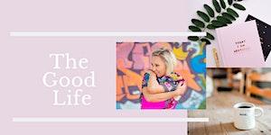 The Good Life - 4 Week Group Coaching Program