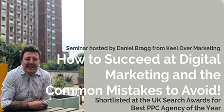 How to Succeed at Digital Marketing and the Common Mistakes to Avoid! tickets