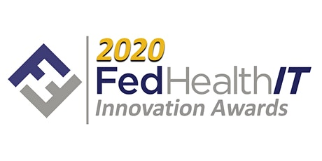 2020 FedHealthIT Innovation Awards Event~Virtual, Interactive and Engaging tickets