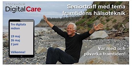 Digital Seniorträff med tema framtidens hälsoteknik – var med och påverka! biljetter