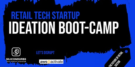 Retail Tech Startup Ideation Boot-camp tickets
