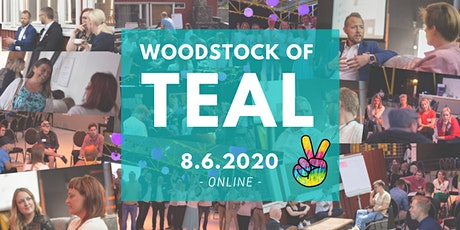 """WOODSTOCK OF TEAL 2020 ONLINE (""""Räjäytetään organisaatiot ihanaksi"""") tickets"""