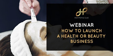 Webinar: How to Launch a Health or a Beauty business tickets