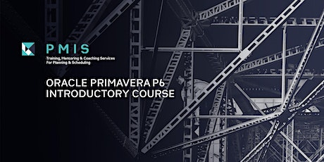 Oracle Primavera P6 Introductory Course, 8-10 June tickets
