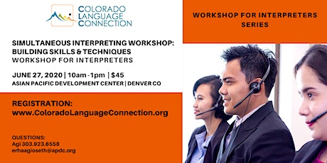 Simultaneous Interpreting Workshop: Building  Skills & Techniques tickets