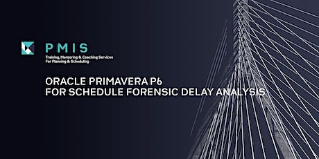 Using Primavera P6 for Schedule Forensic Delay Analysis, 13 - 14 Jul tickets