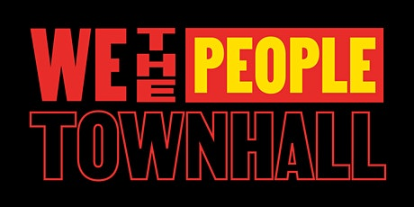 We the People Virtual Townhalls tickets