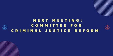 June 2020 REMOTE Committee for Criminal Justice Reform Meeting tickets
