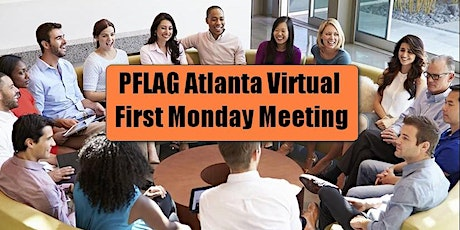 PFLAG Atlanta Virtual First Monday Support Meeting tickets