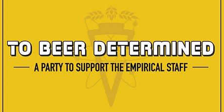 To Beer Determined Party: Additional Session! - Support Empirical Staff tickets