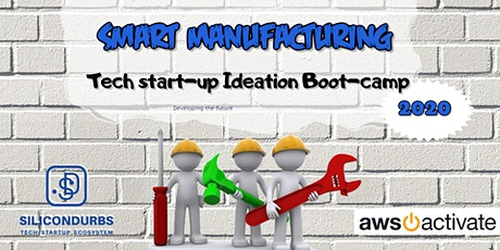 Smart Manufacturing Tech Startup Ideation Boot-camp tickets