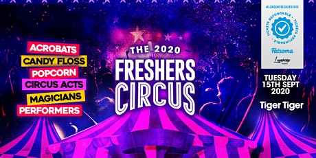 THE 2020 LONDON FRESHERS CIRCUS AT TIGER TIGER LONDON tickets