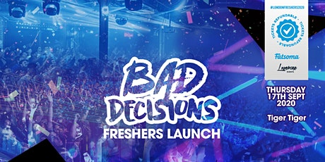 THE 2020 BAD DECISIONS FRESHERS LAUNCH : PART 1 AT TIGER TIGER LONDON tickets