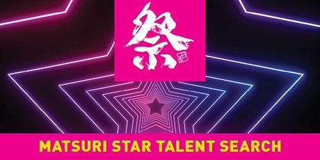 Matsuri ★Star★ Talent Search 祭りタレントサーチ tickets