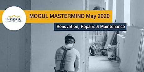 Renovations, Repairs & Maintenance - May Mogul Mastermind Online tickets