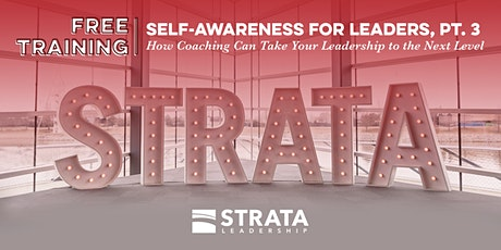 Self-Awareness for Leaders Pt 3 tickets