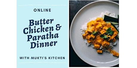 Virtual- Butter Chicken & Paratha Dinner (08-07-2020 starts at 10:00 AM) tickets