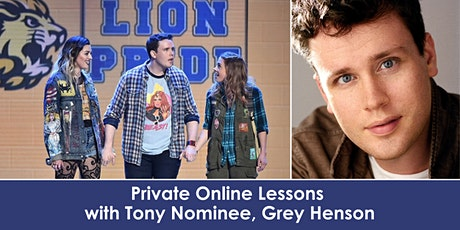 Private Online Lessons with Tony Nominee & MEAN GIRLS Star, Grey Henson tickets