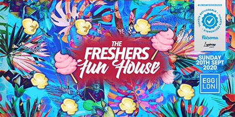 THE 2020 FRESHERS FUN HOUSE AT EGG LONDON! tickets