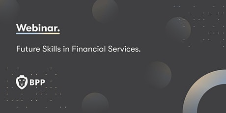 Future Skills in Financial Services. tickets