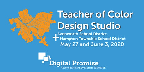 Pittsburgh Area Teacher of Color  VIRTUAL Design Studio (May 27 and June 3) tickets