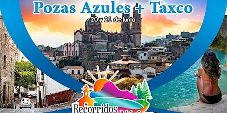Pozas azules y Taxco boletos