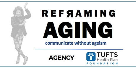 Reframing Aging: Innovate and Communicate without Ageism Bias tickets