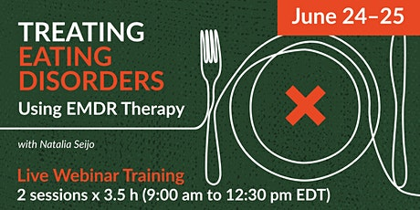 Live Webinar Training with Natalia Seijo: Treating Eating Disorders Using EMDR Therapy. tickets