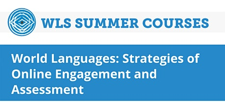 World Languages: Strategies of Online Engagement and Assessment tickets