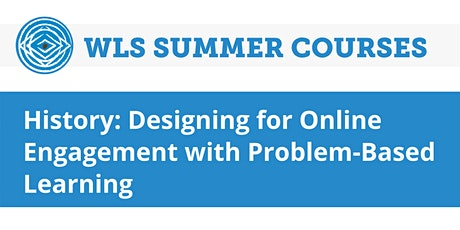 History: Designing for Online Engagement with Problem-Based Learning tickets