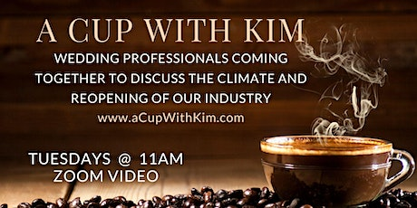 A Cup With Kim - Wedding Professionals ReOpening our Industry tickets