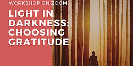 Light in Darkness: Choosing Gratitude in Recovery tickets