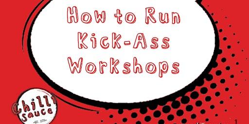 How to Run Kick-Ass Online Workshops