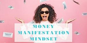 Money Manifestation Mindset