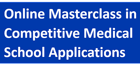Online Masterclass in Competitive Medical School Applications tickets