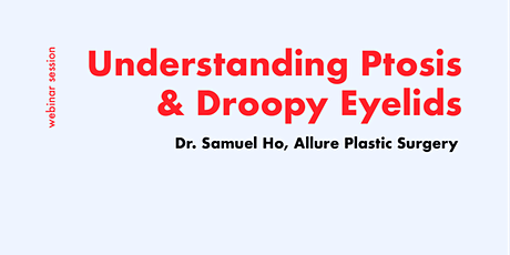 [FREE WEBINAR] Consult a Plastic Surgeon for Ptosis & Droopy Eyelids bilhetes