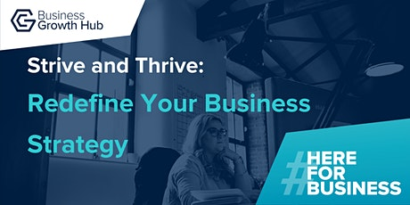 Strive and Thrive - Redefine Your Business Strategy tickets
