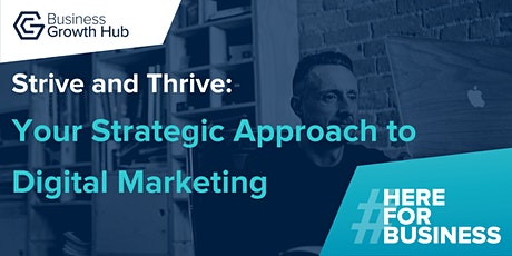 Strive and Thrive - Your Strategic Approach To Digital Marketing tickets