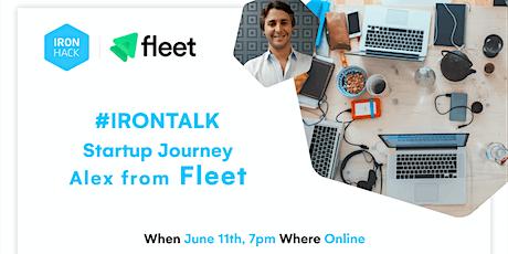 #IRONTALK: Rencontre avec Alexandre, fondateur de Fleet billets